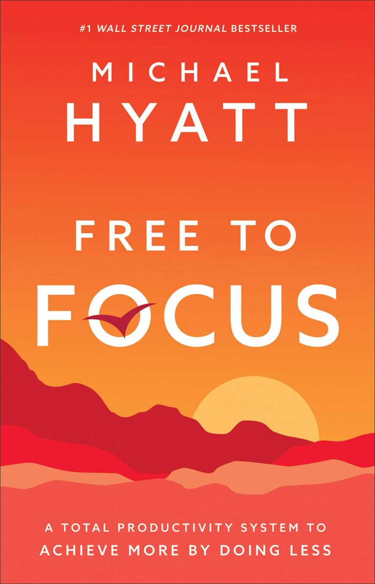 [BOOK REVIEW] Free to Focus by Michael Hyatt