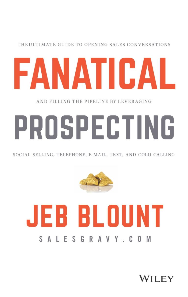 Fanatical Prospecting Book Review – Jeb Blount